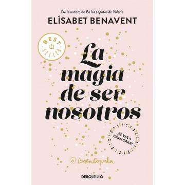 LA MAGIA DE SER NOSOTROS (BOLSILLO)