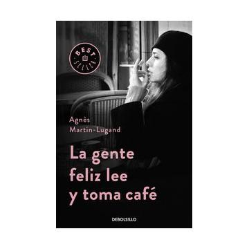 LA GENTE FELIZ LEE Y TOMA CAFÉ (BOLSILLO)